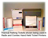 Thermal parking Tickets shown being used in Radix and Comtec Hand Held Ticket Printers